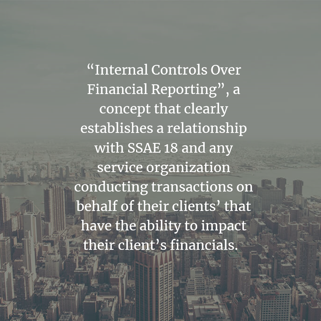 ICFR Internal Controls over Financial Reporting SOC 1 SSAE 18